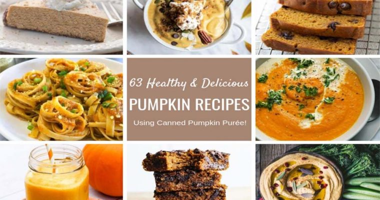 63 Healthy And Delicious Recipes Using Pumpkin Puree