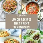 19 Healthy Lunch Recipes That Aren't Sandwiches