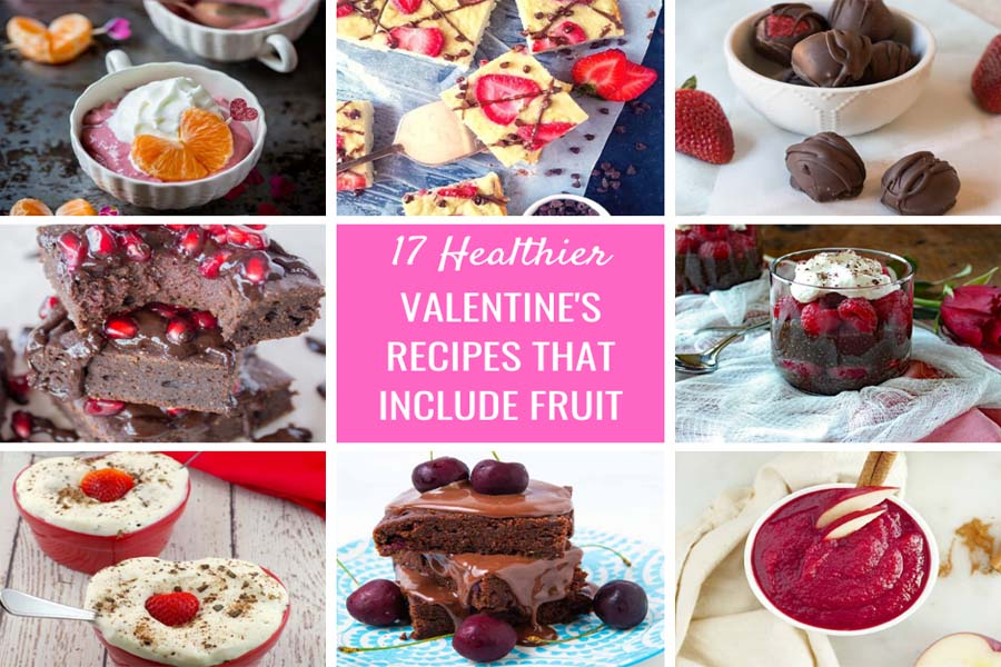 17 Healthier Valentine's Recipes That Include Fruit