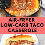 air fryer low carb taco casserole pin